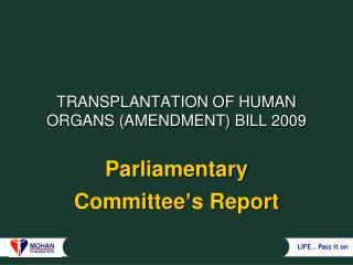 TRANSPLANTATION OF HUMAN ORGANS (AMENDMENT) BILL 2009
