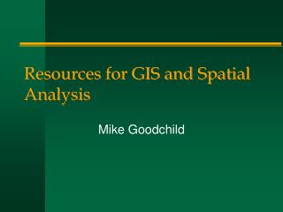 Resources for GIS and Spatial Analysis