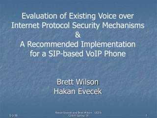 Evaluation of Existing Voice over  Internet Protocol Security Mechanisms  &