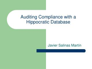 Auditing Compliance with a Hippocratic Database