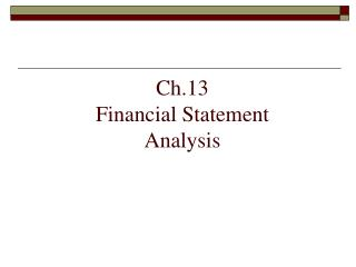 Ch.13 Financial Statement  Analysis