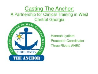 Casting The Anchor: A Partnership for Clinical Training in West Central Georgia