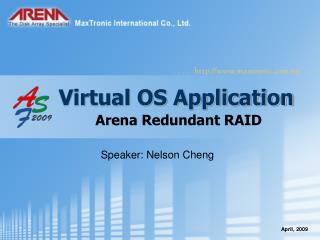Virtual OS Application Arena Redundant RAID