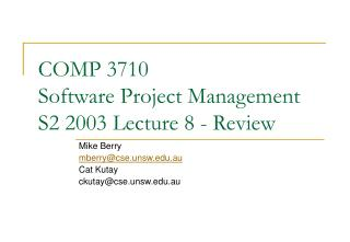 COMP 3710 Software Project Management S2 2003 Lecture 8 - Review