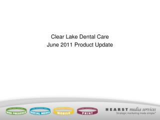 Clear Lake Dental Care June 2011 Product Update