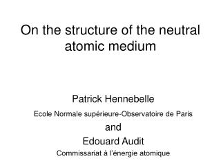 On the structure of the neutral atomic medium