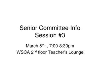 Senior Committee Info Session #3