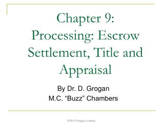 Chapter 9:  Processing: Escrow Settlement, Title and Appraisal