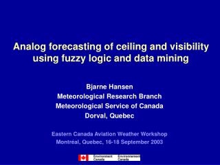 Analog forecasting of ceiling and visibility using fuzzy logic and data mining