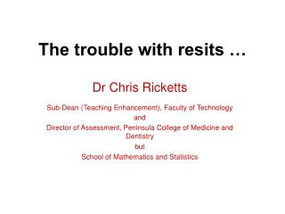 The trouble with resits …