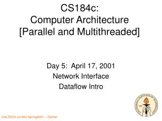 CS184c: Computer Architecture [Parallel and Multithreaded]