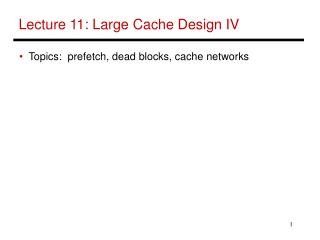 Lecture 11: Large Cache Design IV
