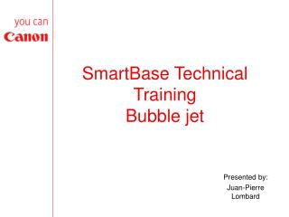 SmartBase Technical Training Bubble jet