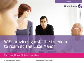 WiFi provides guests the freedom  to roam at The Luxe Manor