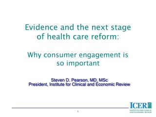 Evidence and the next stage of health care reform: Why consumer engagement is  so important