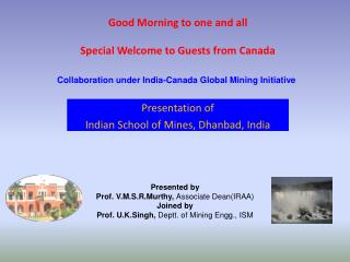 Good Morning to one and all Special Welcome to Guests from Canada