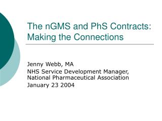 The nGMS and PhS Contracts: Making the Connections