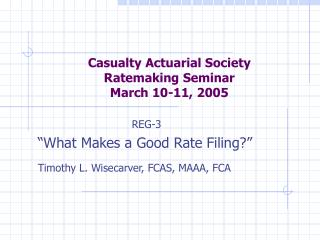 Casualty Actuarial Society Ratemaking Seminar March 10-11, 2005