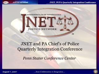 JNET and PA Chief's of Police Quarterly Integration Conference