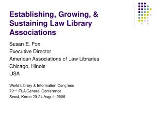 Establishing, Growing, & Sustaining Law Library Associations