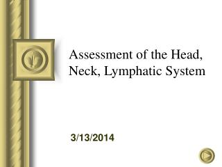 Assessment of the Head, Neck, Lymphatic System