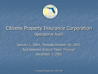 Citizens Property Insurance Corporation Operational Audit January 1, 2004, Through October 20, 2005, And Selected Action