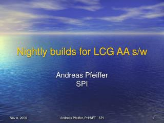 Nightly builds for LCG AA s/w