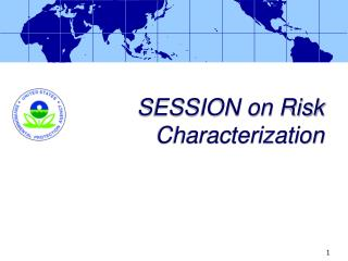 SESSION on Risk Characterization