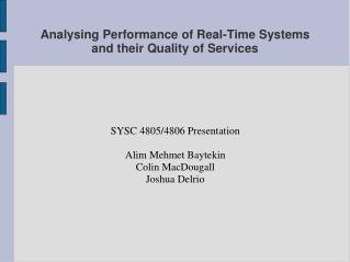 Analysing Performance of Real-Time Systems and their Quality of Services