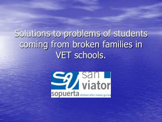 Solutions to problems  of  students coming from broken families  in VET  schools .