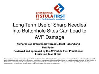 Long Term Use of Sharp Needles into Buttonhole Sites Can Lead to AVF Damage
