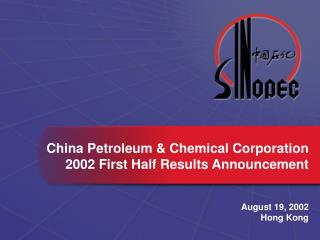 China Petroleum & Chemical Corporation 2002 First Half Results Announcement
