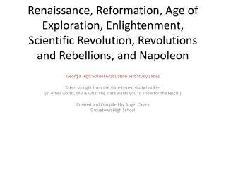 Renaissance, Reformation, Age of Exploration, Enlightenment, Scientific Revolution, Revolutions and Rebellions, and Napo