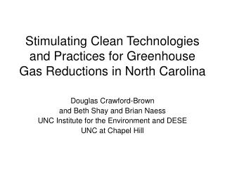 Stimulating Clean Technologies and Practices for Greenhouse Gas Reductions in North Carolina