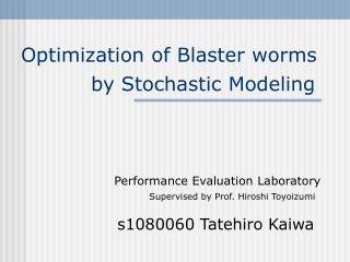 Optimization of Blaster worms