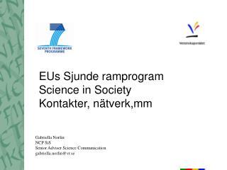 EUs Sjunde ramprogram Science in Society Kontakter, nätverk,mm