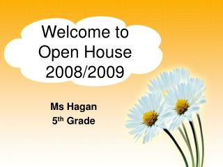 Welcome to Open House 2008/2009