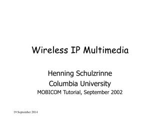 Wireless IP Multimedia