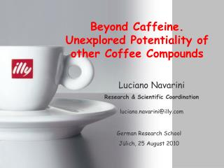 Beyond Caffeine. Unexplored Potentiality of other Coffee Compounds