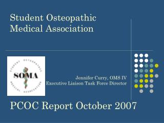 Student Osteopathic Medical Association PCOC Report October 2007
