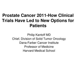 Prostate Cancer 2011-How Clinical Trials Have Led to New Options for Patients