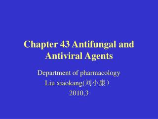 Chapter 43 Antifungal and Antiviral Agents