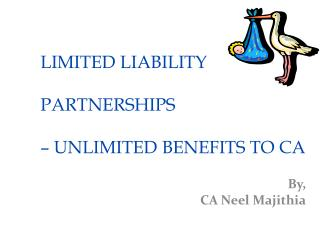 LIMITED LIABILITY PARTNERSHIPS  – UNLIMITED BENEFITS TO CA