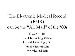 The Electronic Medical Record EMR can be the  Air Mail  of the  00s