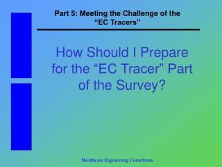 "Part 5: Meeting the Challenge of the               ""EC Tracers"""