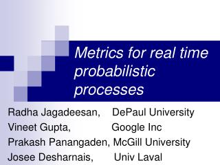 Metrics for real time probabilistic processes