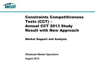 Constraints Competitiveness Tests (CCT) – Annual CCT 2013 Study Result with New Approach