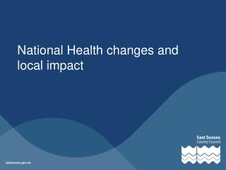 National Health changes and local impact