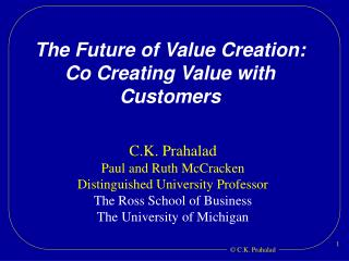 The Future of Value Creation: Co Creating Value with Customers