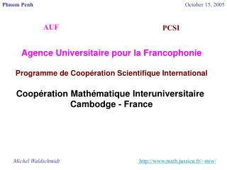 Agence Universitaire pour la Francophonie Programme de Coopération Scientifique International